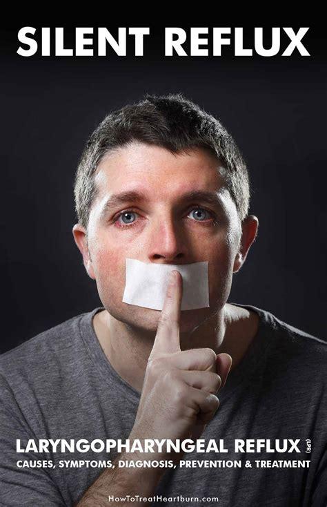 Silent Reflux Causes Symptoms Diagnosis Prevention