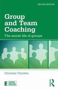 Essential Coaching Skills And Knowledge  Group And Team Coaching   The Secret