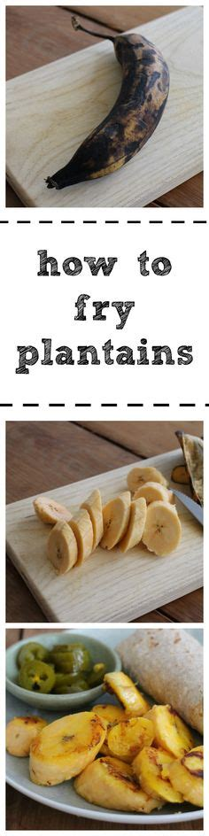 how to fry plantains 1000 images about food tips and tricks on pinterest sweet treats best recipes and food tips