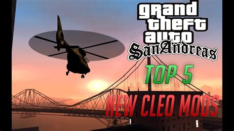 Gta San Andreas Top 5 New Awesome Cleo Mods 2017 Youtube