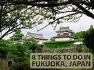 8 Things to Do in Fukuoka | Live Learn Venture