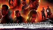 DRAGGED ACROSS CONCRETE US Poster Art & Trailer Revealed ...