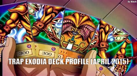 Exodia Deck List April 2015 by Yugioh Trap Exodia Deck Profile April 2015 By