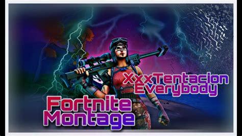 Xxxtentacion Everybody Fortnite Montage Youtube