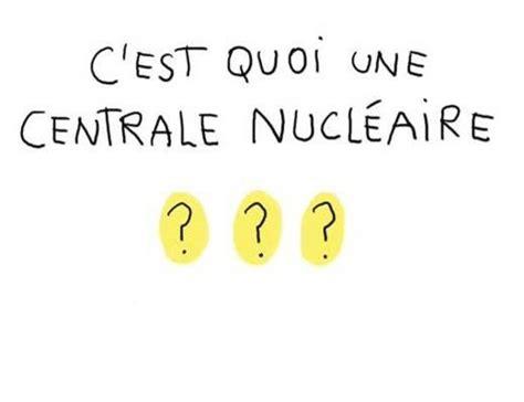 c est quoi une centrale nucl 233 aire 1 jour 1 question article francetv 201 ducation