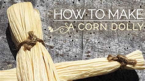 How To Make A Corn Dolly • (corn Husk Doll) Youtube