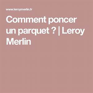 Best 25 parquet leroy merlin ideas on pinterest for Comment poncer un parquet