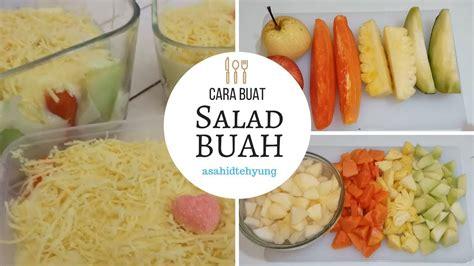 membuat salad buah  segar youtube