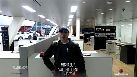 michael reviews audi of lynbrook and sam hansen youtube