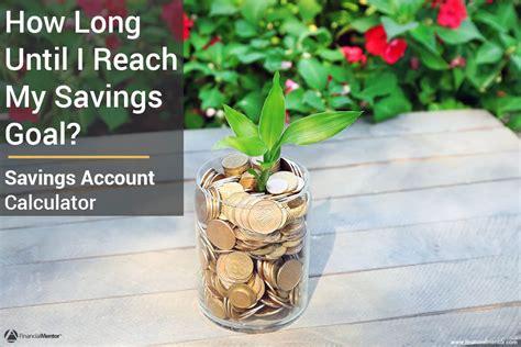 savings account calculator  long  reach  goal