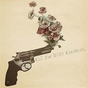 Kill em with kindness - image #3681064 by saaabrina on ...
