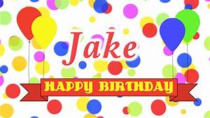 Happy Birthday Jake Song - YouTube