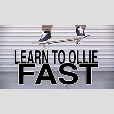 The Fastest Way To Learn How To Ollie Tutorial Youtube