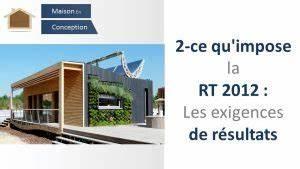 Rt 2012 Obligatoire : rt2012 2 obligations rt 2012 les exigences de r sultats ~ Mglfilm.com Idées de Décoration