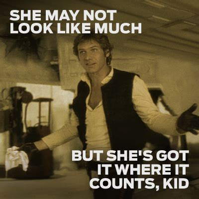 Han Solo Meme - han solo millennium falcon quotes quotesgram