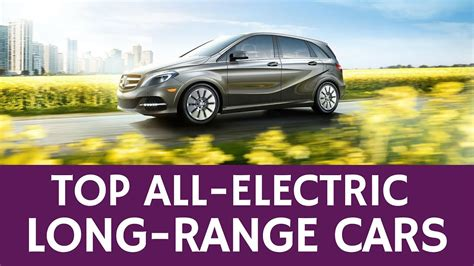 Range Electric Cars by 12 Best Electric Cars With The Driving Range