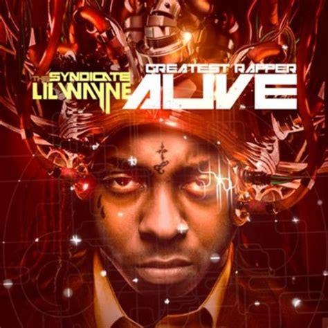 Lil Wayne Greatest Rapper Alive