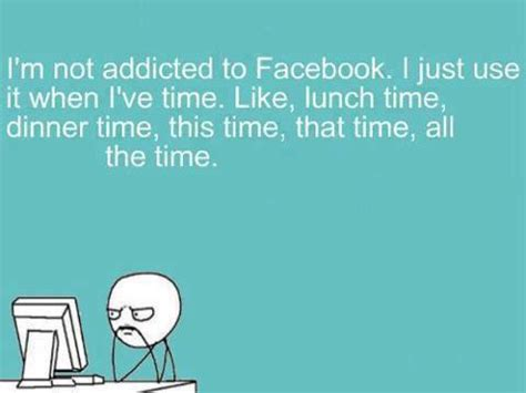 funny quotes facebook addiction image quotes  relatablycom