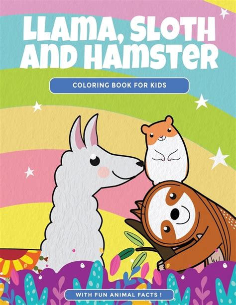 Right here, in the critter squad kids' zone! Animal Facts and Friends: Llama, Sloth and Hamster Coloring Book For Kids : Cute Animal Coloring ...