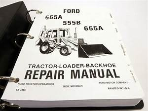 Ford 555a  555b  655a Tractor Loader Backhoe Service