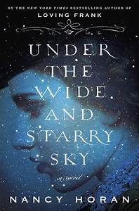 Nancy Horan, author of Under the Wide and Starry Sky, on ...