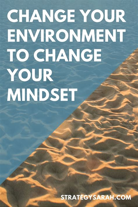 Change your environment to change your mindset - Strategy Sarah