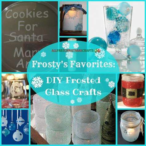 frostys favorites  diy frosted glass crafts