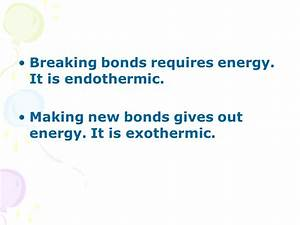 Making And Breaking Bonds