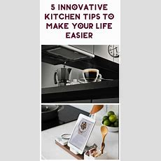 5 Innovative Kitchen Tips To Make Your Life Easier  Pretty Opinionated