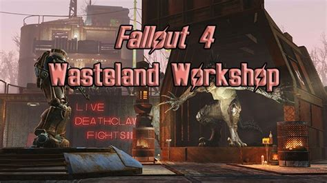 Fallout 4 Home Decor Workshop : Fallout 4 Wasteland Workshop Out Next Week