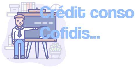 credit cofidis avis cr 233 dit 224 la consommation cofidis avis infos conseils