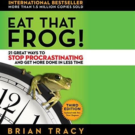 Eat That Frog! 21 Great Ways To Stop Procrastinating And Get More Done In Less Time Avaxhome