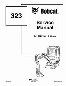 Bobcat 323 Compact Excavator Service Repair Manual S  N