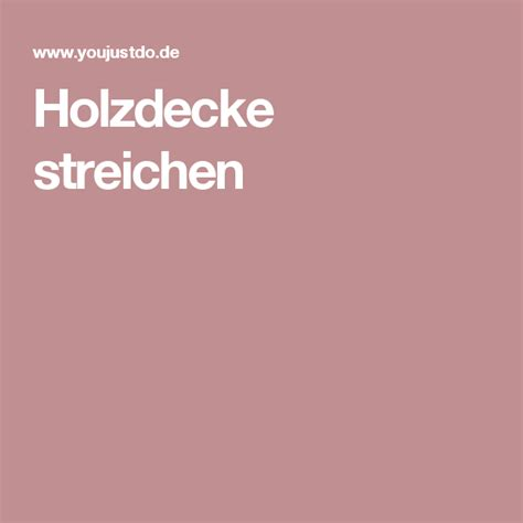 Holzdecke Streichen Anleitung by Holzdecke Streichen Anleitungen Renovierung Holzdecke