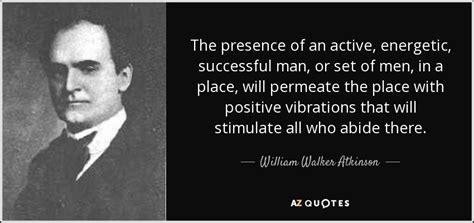 top  quotes  william walker atkinson   quotes