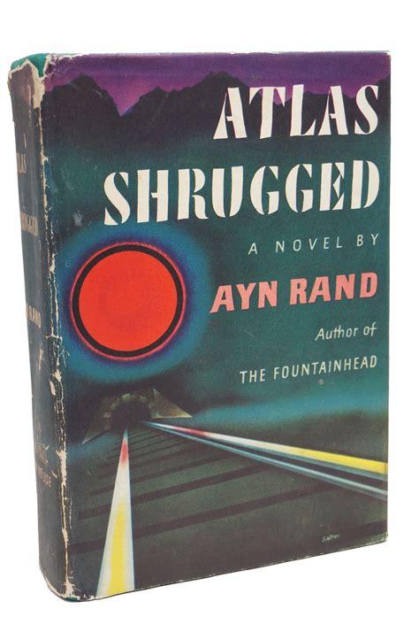 ayn rand atlas shrugged atlas shrugged by ayn rand 1957