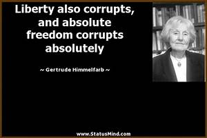 ABSOLUTE FREEDO... Liberty Vs Freedom Quotes