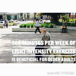 300 minutes per week of light-intensity exercise is ...