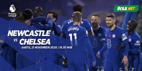 Prediksi Newcastle vs Chelsea 21 November 2020 - Bola.net