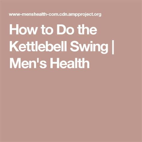 kettlebell health swing menshealth ampproject russian