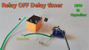 Relay Off Time Delay Timer By Using Npn Transistor And