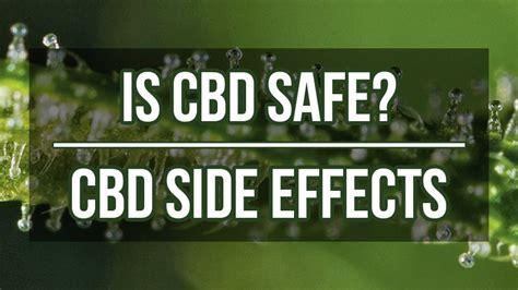 Is CBD Safe? Cannabidiol Side Effects