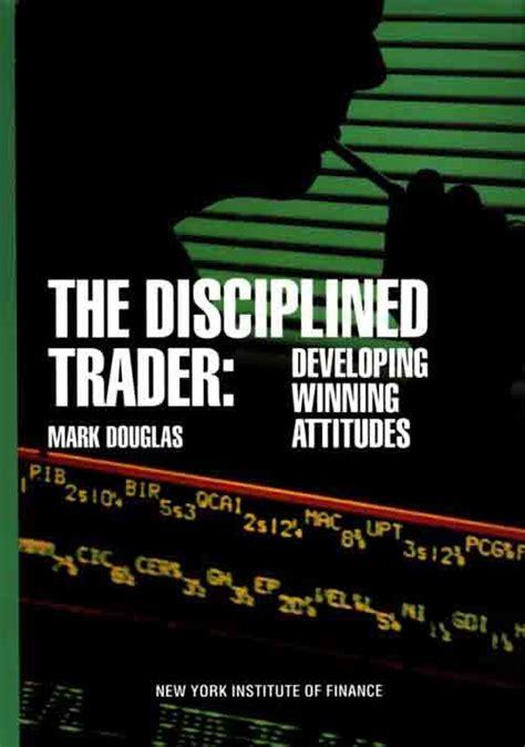 mark douglas  disciplined trader