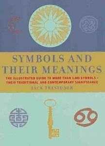 Symbols And Their Meanings   The Illustrated Guide To More