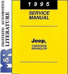 1995 Jeep Wrangler Yj  U0026 Cherokee Xj Service Shop Manual Pdf Format Suitable For Download