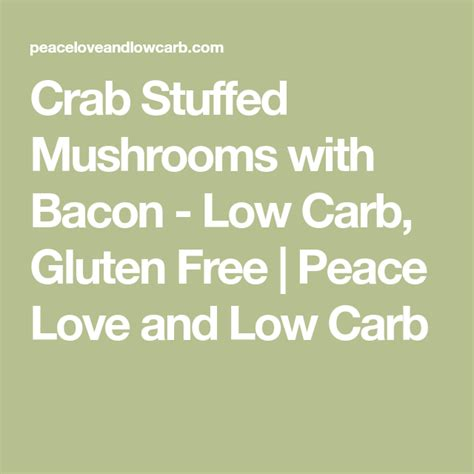 Some finely minced red bell pepper and green onions add festive color to the stuffing. Crab Stuffed Mushrooms with Bacon - Low Carb, Gluten Free | Peace Love and Low Carb | Recipe in ...
