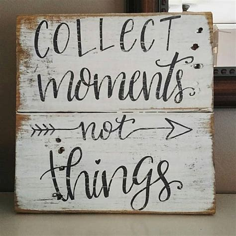 wood signs sayings wood signs rustic signs collect moments