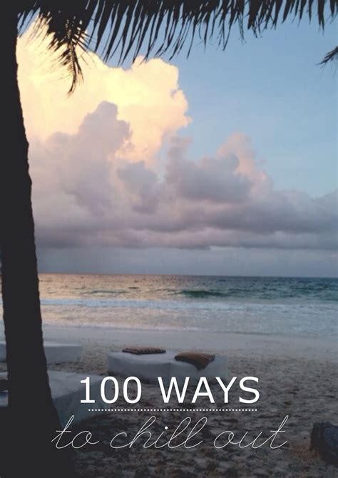 100 Ways To Chill Out