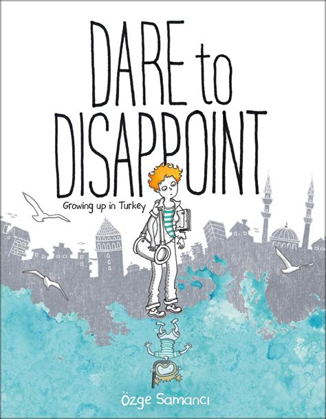 Dare To Disappoint growing up In turkey By Özge Samanci
