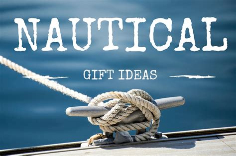 Nautical Themed Gift Ideas 2016 Edition  The Maritime Site